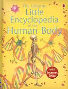 The Usborne little encyclopedia of the human body