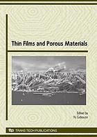 Thin films and porous materials : selected, peer reviewed papers from the First International Conference on Thin Films and Porous Materials,