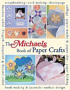 The Michaels book of paper crafts