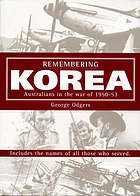 Remembering Korea : Australians in the war of 1950-1953