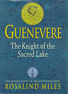 Guenevere. 2, The knight of the sacred lake