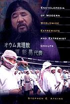 Encyclopedia of modern worldwide extremists and extremist groups