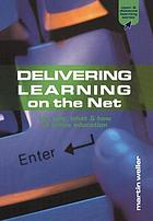Delivering learning on the Net : the why, what & how of online education