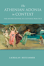 The Athenian Adonia in context : the Adonis festival as cultural practice