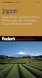 Japan : expert advice and smart choices ; where to stay, eat and explore, on and off the beaten path.