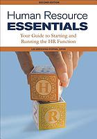 Human resource essentials : your guide to starting and running the HR function