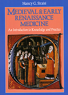 Medieval & early Renaissance medicine : an introduction to knowledge and practice