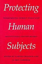 Protecting human subjects : departmental subject pools and institutional review boards