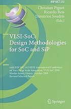 VLSI-SoC : design methodologies for SoC and SiP : 16th IFIP WG 10.5/IEEE International Conference on Very Large Scale Integration, VLSI-SoC 2008, Rhodes Island, Greece, October 13-15, 2008 : revised selected papers