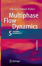 Multiphase flow dynamics. 5, Nuclear thermal hydraulics