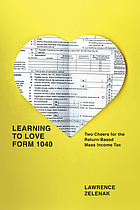 Learning to love Form 1040 : two cheers for the return-based mass income tax