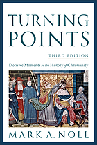 Turning points : decisive moments in the history of Christianity