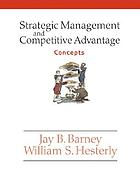 Strategic management and competitive advantage : concepts
