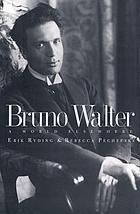 Bruno Walter : a world elsewhere