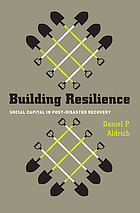 Building resilience : social capital in post-disaster recovery