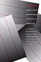 Uncertain times : Kenneth Arrow and the changing economics of health care