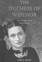 The Duchess of Windsor : the uncommon life of Wallis Simpson