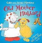 Old Mother Hubbard : a hilarious lift-the-flap book