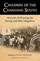 Children of the changing South : accounts of growing up during and after integration