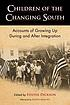Children of the changing South : accounts of growing... by  Foster Dickson