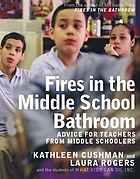 Fires in the middle school bathroom : advice for teachers from middle schoolers