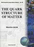 The quark structure of matter