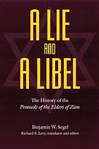 A lie and a libel : the history of the Protocols of the Elders of Zion