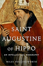Saint Augustine of Hippo : an intellectual biography