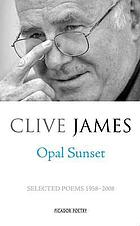 Opal sunset : selected poems 1958-2008