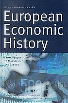 European economic history : from mercantilism to Maastricht and beyond