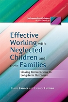 Effective working with neglected children and their families : linking interventions with long-term outcomes