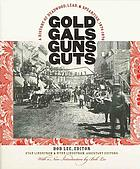Gold, gals, guns, guts : a history of Deadwood, Lead, and Spearfish, 1874-1976