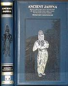 Ancient Jaffna : being a research into the history of Jaffna from very early times to the Portugese period