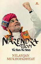Narendra Modi : the man, the times
