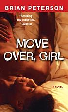 Move over, girl : a novel