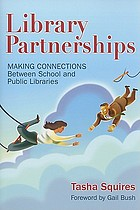 Library partnerships : making connections between school and public libraries