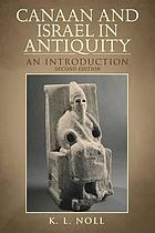 Canaan and Israel in antiquity : a textbook on history and religion