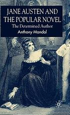 Jane Austen and the popular novel : the determined author