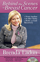 Behind the scenes of breast cancer : a news anchor tells her story of body and soul recovery