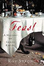 Feast : a history of grand eating