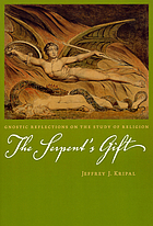 The serpent's gift : gnostic reflections on the study of religion
