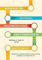 Research on schools, neighborhoods, and communities : toward civic responsibility