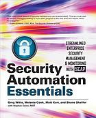 Security automation essentials : streamlined enterprise security management & monitoring with SCAP