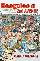 Boogaloo on 2nd Avenue : a novel of pastry, guilt, and music
