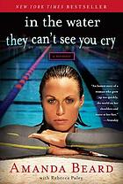 In the water they can't see you cry : a memoir