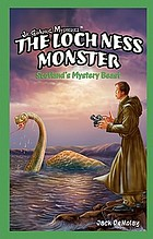 The Loch Ness monster : Scotland's mystery beast