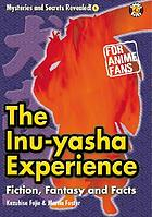 The Inu-yasha experience : fiction, fantasy and facts