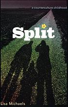 Split : a counterculture childhood