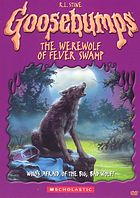 Goosebumps. The werewolf of Fever Swamp