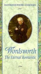 Wordsworth : the eternal romantic
